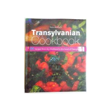 TRANSYLVANIAN COOKBOOK by FLORIN MURESAN , 100 RECIPES FROM MY CHILDHOOD IN THE HEART OF TRANSYLVANIA , 2016