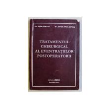 TRATAMENTUL CHIRURGICAL AL EVENTRATIILOR POSTOPERATORII de IOAN TIMARU si IONEL - PAUL OPREA , 2005