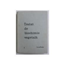 TRATAT DE BIOCHIMIE VEGETALA de CORNEL BODEA , PARTEA I : FITOCHIMIE , VOL I , 1964
