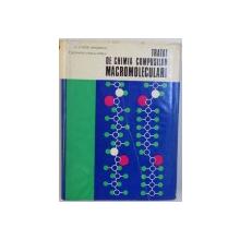 TRATAT DE CHIMIA COMPUSILOR MACROMOLECULARI , VOL. I de CRISTOFOR SIMIONESCU si CLEOPATRA VASILIU OPREA , 1973