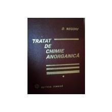 TRATAT DE CHIMIE ANORGANICA,VOL.1-DUMITRU NEGOIU,BUC. 1972