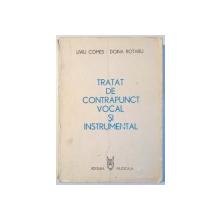 TRATAT DE CONTRAPUNCT VOCAL SI INSTRUMENTAL-LIVIU COMES , DOINA ROTARU  1986