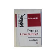 TRATAT DE CRIMINALISTICA , EDITIA A II  - A de EMILIAN STANCU , 2002