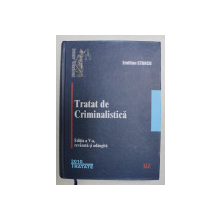 TRATAT DE CRIMINALISTICA , EDITIA a V - a de EMILIAN STANCU, 2010