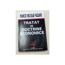 TRATAT DE DOCTRINE ECONOMICE BUCURESTI 1996-IVANCIU NICOLAE-VALEANU