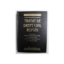 TRATAT DE DREPT CIVIL ROMAN , VOL 3 de C. HAMANGIU... AL. BAICOIANU, 1998