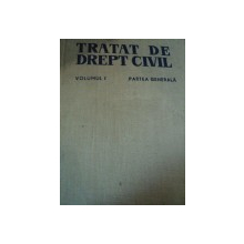TRATAT DE DREPT CIVIL,VOL.I ,PARTEA GENERALA,BUC.1967