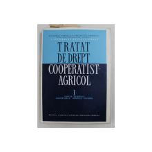 TRATAT DE DREPT COOPERATIST - AGRICOL de S. BRADEANU ...L. STANGU , VOLUMUL I  - PARTEA GENERALA , RAPORTURILE JURIDICE INTERNE  - 1968