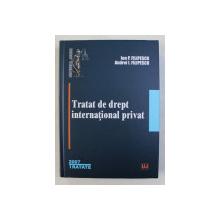 TRATAT DE DREPT INTERNATIONALA PRIVAT de ION P. FILIPESCU si ANDREI I. FILIPESCU , 2007