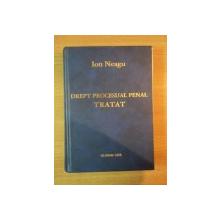 TRATAT DE DREPT PROCESUAL PENAL de ION NEAGU , 2002
