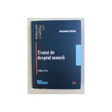TRATAT DE DREPTUL MUNCII , EDITIA A II de ALEXANDRU TICLEA , 2007
