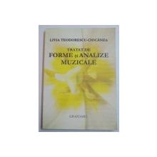 TRATAT DE FORME SI ANALIZE MUZICALE de LIVIA TEODORESCU - CIOCANEA , 2014