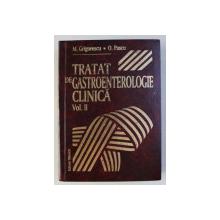 TRATAT DE GASTROENTEROLOGIE CLINICA , VOLUMUL II de M . GRIGORESCU si O . PASCU , 1997
