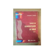 TRATAT DE GENERATOARE DE ABUR , VOL. I de CONSTANTIN C. NEAGA , Bucuresti 2001