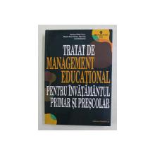 TRATAT DE MANAGEMENT EDUCATIONAL PENTRU INVATAMANTUL PRIMAR SI PRESCOLAR , coordonatoare RAMONA RADUT - TACIU ...OLGA CHIS , 2015