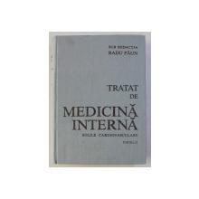 TRATAT DE MEDICINA INTERNA - BOLILE CARDIOVASCULARE - PARTEA II , sub redactia lui RADU PAUN , 1989