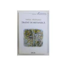 TRATAT DE METAFIZICA de VASILE FRATEANU , 2002 DEDICATIE*