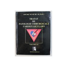 TRATAT DE PATOLOGIE CHIRURGICALA CARDIOVASCULARA  de ION SOCOTEANU , VOLUMUL II , 2007 , PREZINTA URME DE UZURA *