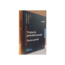 TRATAT DE PROCEDURA PENALA, PARTEA SPECIALA, 2009 CONTINE SUBLINIERI IN TEXT
