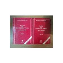 TRATAT DE PROCEDURA PENALA VOL I PARTEA GENERELA , VOL II PARTEA SPECIALA de NICOLAE VOLONCIU , 1996