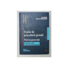 TRATAT DE PROCEDURA PENALE , PARTEA GENERALA , IN LUMINA NOULUI COD DE PROCEDURA PENALA de ION NEAGU , MIRCEA DAMASCHIN , 2014