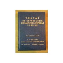 TRATAT DE REPRODUCTIE SI INSEMANTARI ARTIFICIALE LA SUINE de A.T. BOGDAN , ST. MANTEA , DORINA MANTEA