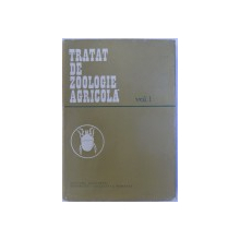TRATAT DE ZOOLOGIE  AGRICOLA , VOL. I  -DAUNATORII PLANTELOR CULTIVATE de C. MANOLACHE si GH. BOGULEANU , 1978