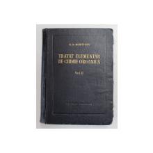 TRATAT ELEMENTAR DE CHIMIE ORGANICA,VOL.2-CONSTANTIN.D. NENITESCU,EDITIA A IV-A,BUC.1958