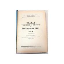 TRATAT TEORETIC SI PRACTIC DE DREPT INTERNATIONAL PRIVAT VOLUMUL 1-ERWIN EM.ANTONESCU