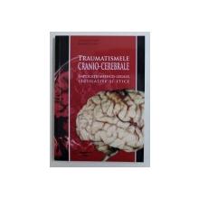 TRAUMATISMELE CRANIO - CEREBRALE - IMPLICATII MEDICO - LEGALE , LEGISLATIVE SI ETICE de CRISTIAN STAN si BEATRICE IOAN , 2006