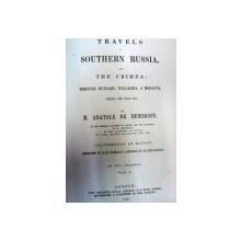Travels in Southern Russia and Crimea M. Anatole de Demidoff- London -1853  vol.I
