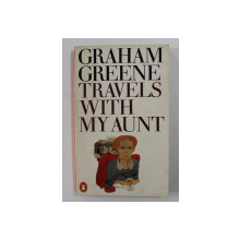 TRAVELS WITH MY AUNT by GRAHAM GREENE , 1969