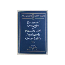 TREATMENT STRATEGIES FOR PATIENTS WITH PSYCHIATRIC COMORBIDITY , edited by SCOTT WETZLER and WILLIAM C . SANDERSON , 1997