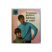 TRICOTAJE PENTRU BARBATI SI COPII de KEHAIA CIRESICA si SERAFIM VENERA , 1971