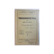 TRIGONOMETRIA PENTRU CLASA VI-A LICEALA de P. MARINESCU, G.V. CONSTANTINESCU  1937, EDITIA A II-A REVAZUTA