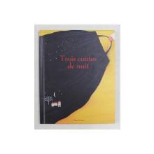 TROIS CONTES DE NUIT , 2006
