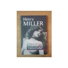 TROPICUL CANCERULUI de HENRY MILLER 2011