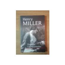 TROPICUL CAPRICORNULUI de HENRY MILLER, 2011