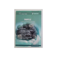 TRUFELE - O AFACERE PROFITABILA PE TERMEN LUNG de IOANA TUDOR , 2010