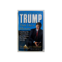TRUMP - THINK LIKE A BILLIONAIRE by DONALD J . TRUMP with MEREDITH McIVER , 2004