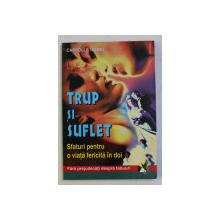 TRUP SI SUFLET - SFATURI PENTRU O VIATA FERICITA IN DOI de CARROLLE ISABEL , 2001