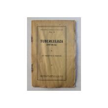 TUBERCULOZA ( OFTICA ) de UN TAMADUITOR AL BOALELOR , EDITIE INTERBELICA