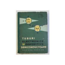 TUBURI ELECTRONICE SI DISPOZITIVE SEMICONDUCTOARE de GH. GOGA , C. POPESCU , E. VASILIU , 1964