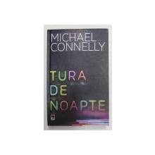 TURA DE NOAPTE de MICHAEL CONNELLY , 2019