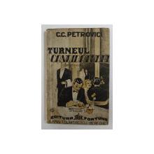 TURNEUL CANDIDATULUI de C.C. PETROVICI  ,1929 , EDITIA I *