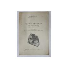 TURNU - SEVERIN - TREI VEACURI DE VIATA MEDIEVALA de AL. BARCACILA , cu 11 figuri , 1933