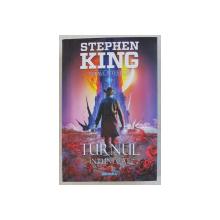 TURNUL INTUNECAT , EDITIA A II - A de STEPHEN KING , 2019