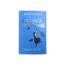 UCENICA VRAJITOARE de JAMES NICOL ,  2016