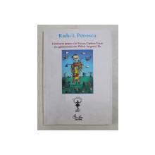 UIMITOAREA EPOPEEE A LUI VUZAN , CAPITAN - TUZAN SI A AGHIOTANTULUI SAU , PHISTIR , SERGENTU  'FIR  - POHEME SCAPATE DE SUB CONTROL de RADU I. PTERESCU , ilustratii de SONIA TIBACOV , 2008