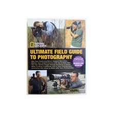ULTIMATE FIELD  GUIDE  TO PHOTOGRAPHY by  BOB MARTIN ..FRAN BRENNAN , 2009